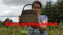Willow basket How to make a berry picking basket