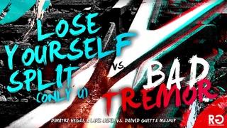 Lose Yourself vs. Split (Only U) vs. Bad Tremor (Dimitri Vegas Like Mike B2B David Guetta Mashup)