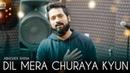 Dil Mera Churaya Kyun Cover Abhishek Raina Kumar Sanu 90 s Sad Love Song Akele Hum Akele Tum