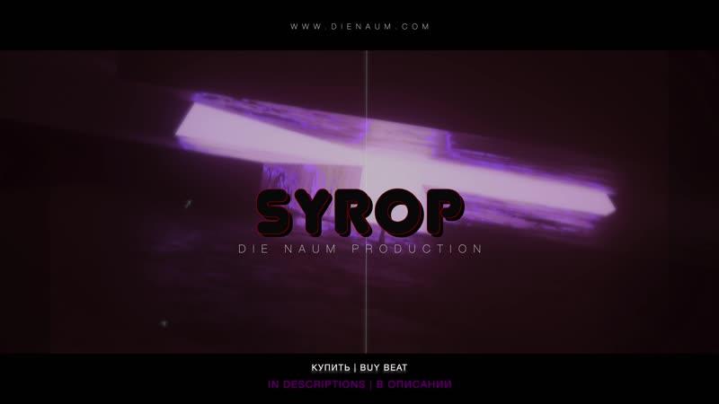 Die Naum Production - SYROP | WWW.DIENAUM.COM