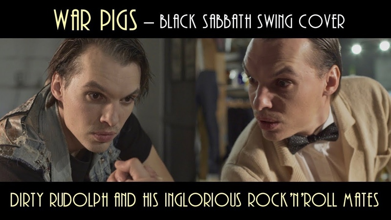 War Pigs (Black Sabbath swing cover) - Dirty Rudolph and his Inglorious Rock'n'Roll Mates
