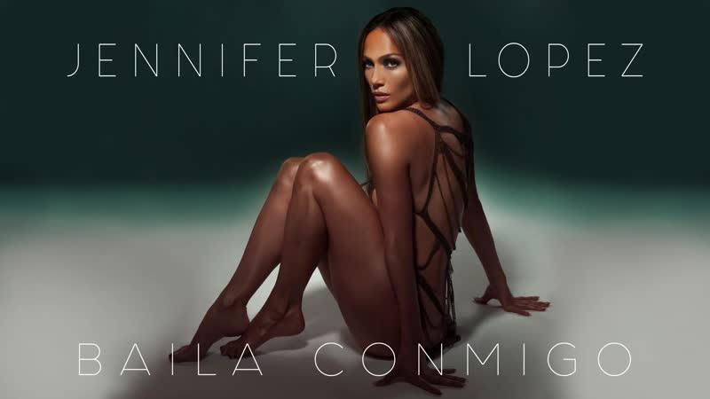 Jennifer Lopez — Baila Conmigo (Audio)