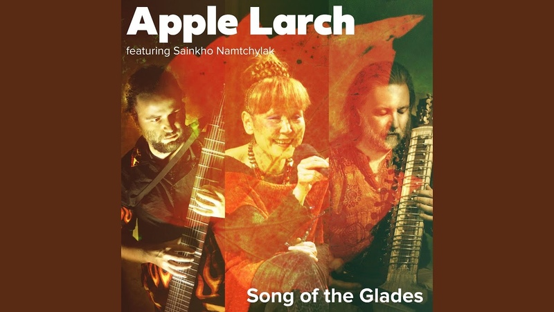 Song of the Glades feat Sainkho Namtchylak