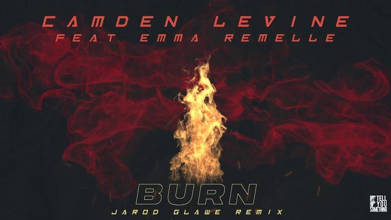 Camden Levine featuring Emma Remelle - Burn (Jarod Glawe Remix)