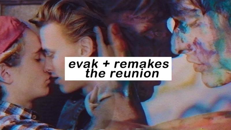 Evak remakes the reunion