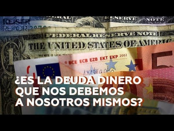(Vídeo) Keiser Report en español (E1448) - ¿ES LA DEUDA DINERO QUE NOS DEBEMOS A NOSOTROS MISMOS?