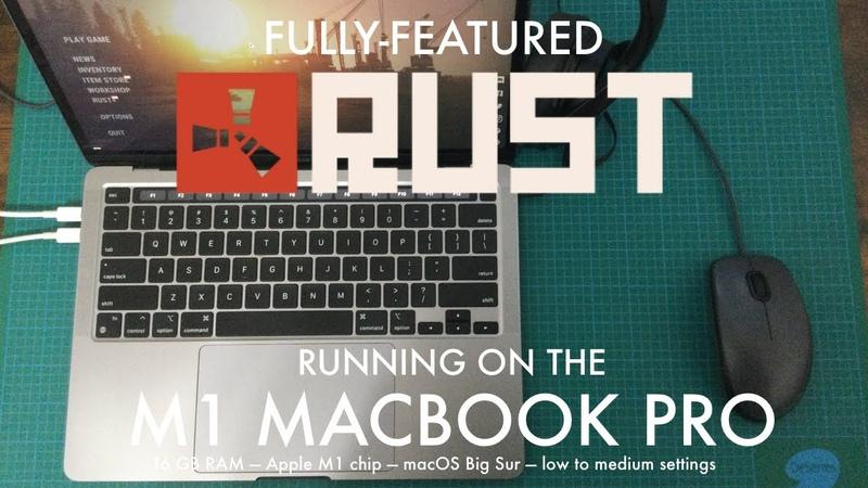 Rust on the M1 MacBook Pro 16GB performance test on low to medium settings
