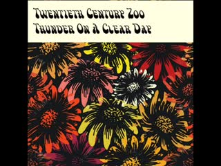 Twentieth Century Zoo - Thunder On A Clear Day (1968) Electric Blues-Psychedelic Rock-Acid