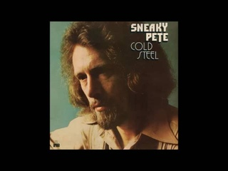 Sneaky Pete Kleinow - Cold Steel (1974*) (Full)