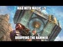 Dropping the Hammer (Modern Boros Colossus Hammer) \ Mad Meta Magic 9