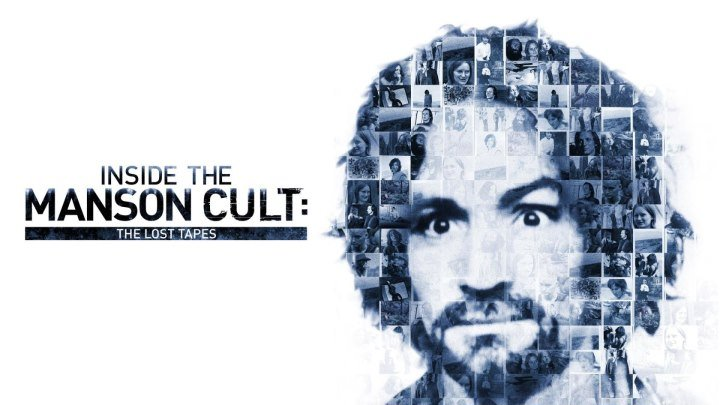 Внутри секты Мэнсона: утерянные плёнки/ Inside the Manson Cult: The Lost Tapes (2018) DOK-FILM.NET