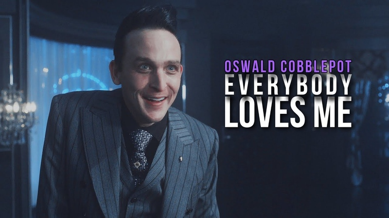 Oswald Cobblepot Everybody Loves Me