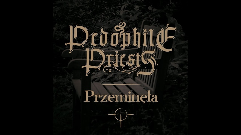 Przeminęła by PEDOPHILE PRIESTS (Official Music Video)
