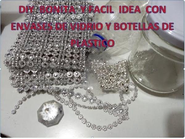 DIY Bonita idea con envases de vidrio y botellas de plastico