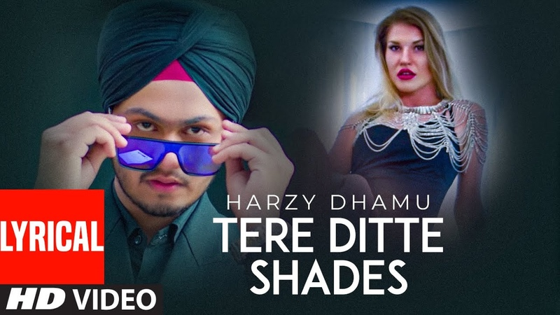 Tere Ditte Shades Full Lyrical Song Harzy Dhamu Mista Baaz Kavvy Riyaaz Latest Punjabi Songs