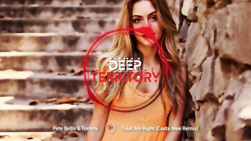 Pete Bellis Tommy Treat Me Right Costa Mee Remix
