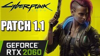 RTX 2060 6GB | Cyberpunk 2077 1.1 Patch | 1080p 1440p 4K | PC Performance