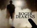 ROGER DEAKINS A Tribute