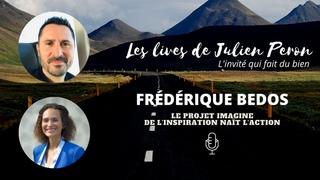 Julien Peron et Frédérique Bedos / Le projet Imagine   De l'inspiration naît l'action