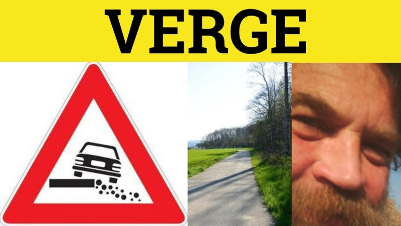 Verge On the Verge of Verging On Meaning Verging On Examples GRE 3500 Vocabulary