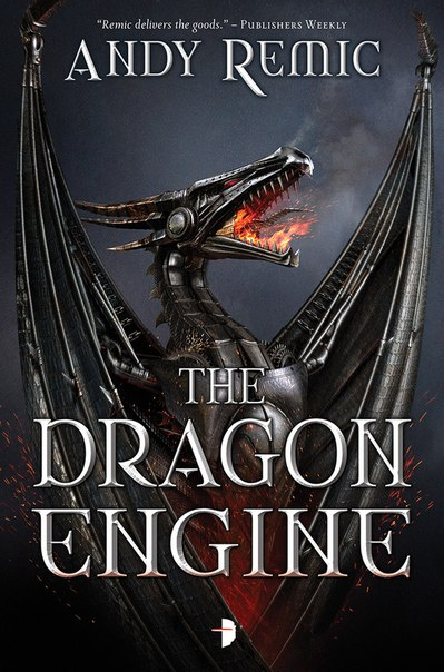 The Dragon Engine (The Blood Dragon Empire #1) - Andy Remic