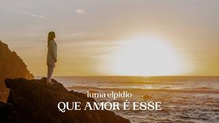 Luma Elpidio - Que Amor É Esse (Dançando)