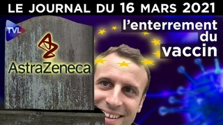 AstraZeneca : chronique d'un fiasco - JT du mardi 16 mars 2021