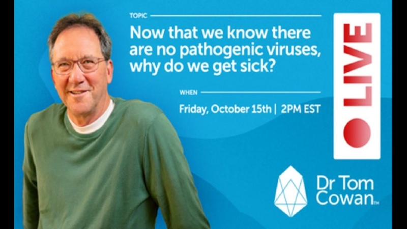 Dr Thomas Cowan Now That We Know There Are No Pathogenic Viruses Why Do We Get Sick
