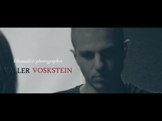 VΛLLER VOSKSTEIN [Filmmaker/Photographer]