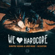 Dimitri Vegas & Like Mike, Scooter - We Love Hardcore