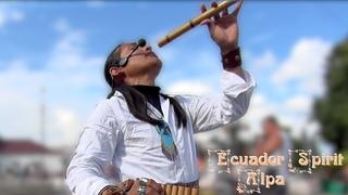 Слышали ли вы как звучит счастье? Оно звучит вот так! Armonia song ~ Ecuador Spirit  (Alpa)