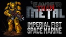 'Eavier Than Metal Painting an Imperial Fist Space Marine