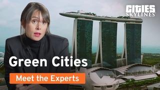 Meet the Experts | Episode 4: Green Cities | Cities: Skylines