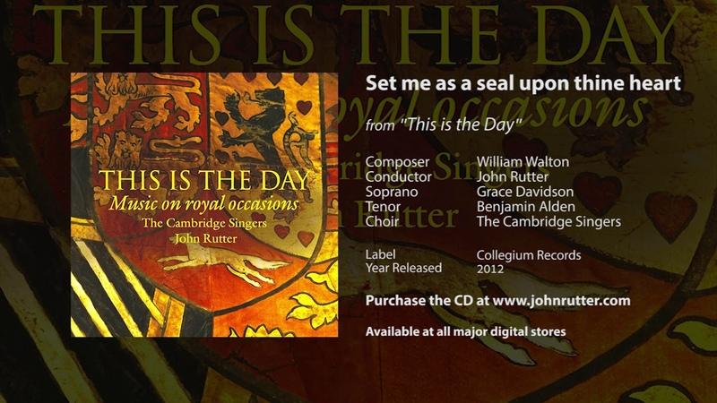 Set me as a seal upon thine heart William Walton John Rutter The Cambridge Singers