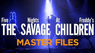 The Savage Children Master Files - NOW AVAILABLE!