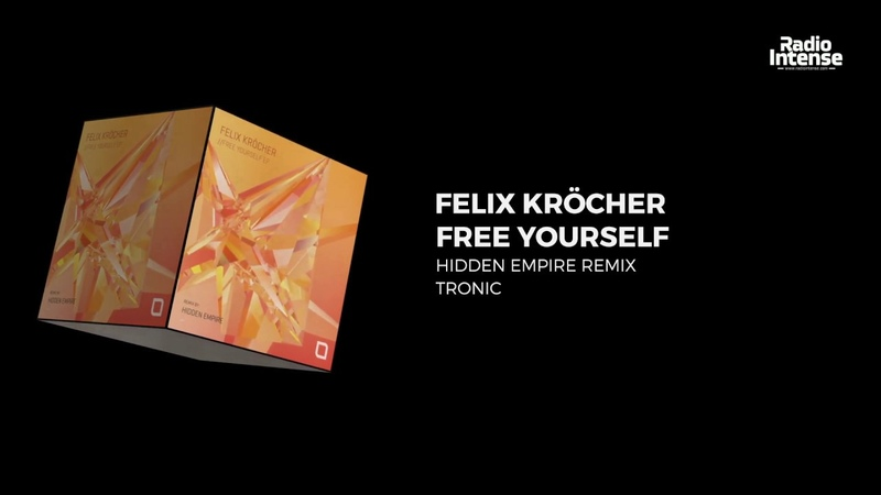 Felix Kröcher - Free Yourself (Hidden Empire Remix) [Tronic] Premiere