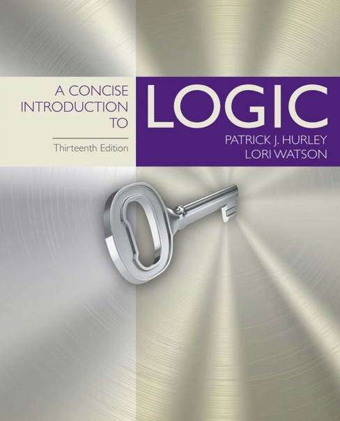 Concise Introduction to Logic, 13th Edition] A