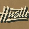 Hustle.