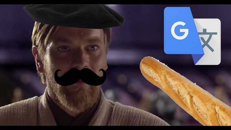 Star Wars: Hello there but in French Google Translate