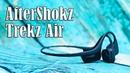 20 фактов о наушниках AfterShokz Trekz Air II За безопасный спорт