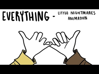 Everything || Little Nightmares 2 Animation / AMV (SPOILERS! + minor blood tw)