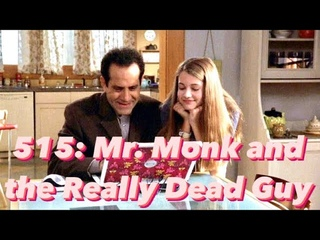 515: Mr. Monk and the Really, Really Dead Guy