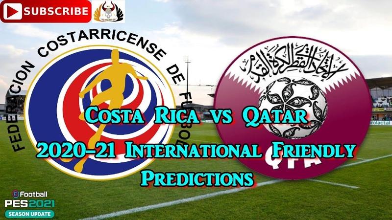 Costa Rica vs Qatar International Friendly 2020 21 Predictions eFootball PES2021