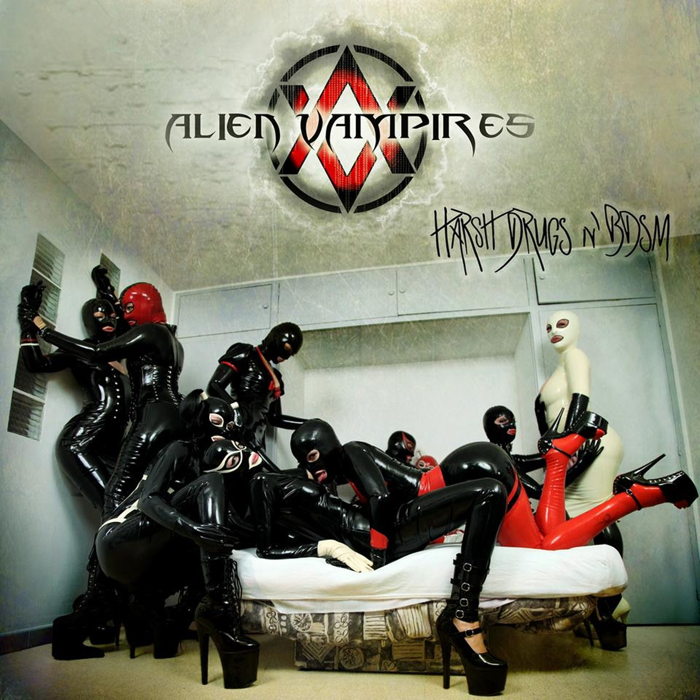 Alien Vampires album HARSH DRUGS & BDSM