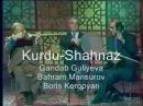 Qəndab Quliyeva Bəhram Mansurov Boris Keropyan Vartan Avetisov Kürd Şahnaz