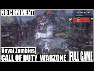 Call Of Duty Warzone  Royal Zombies - full game without comments