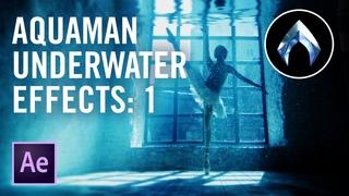 Cheap Tricks   AQUAMAN Underwater Effects: Part 1 (VFX Tutorial)